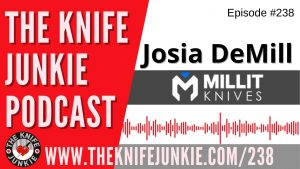 Read more about the article Josia DeMill of Millit Knives – The Knife Junkie Podcast Episode 238