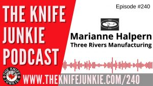 Read more about the article Marianne Halpern, Three Rivers Manufacturing – The Knife Junkie Podcast Episode 240