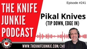 Read more about the article Pikal Style Knives (Tip Down, Edge In) – The Knife Junkie Podcast Episode 241