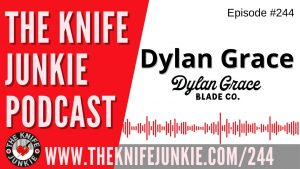 Read more about the article Dylan Grace, Dylan Grace Blade Co. – The Knife Junkie Podcast Episode 244