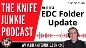 Read more about the article EDC Folder Update, My 10 Best  – The Knife Junkie Podcast Episode 245