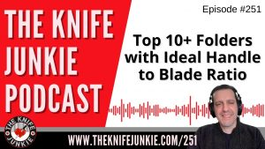 Read more about the article Top 10+ Folders with Ideal Handle to Blade Ratio – The Knife Junkie Podcast Episode 251